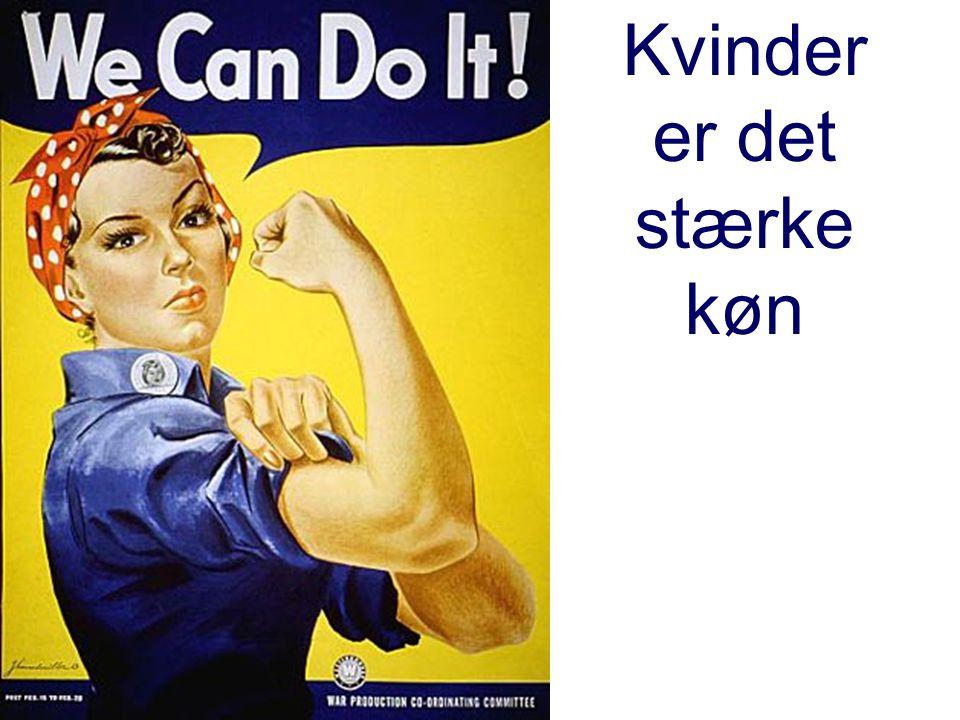 Kvinder er det stærke køn