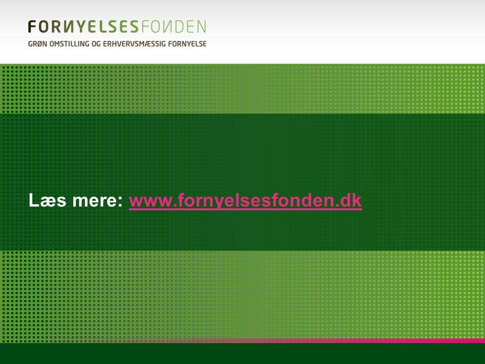 Læs mere: www.fornyelsesfonden.dk