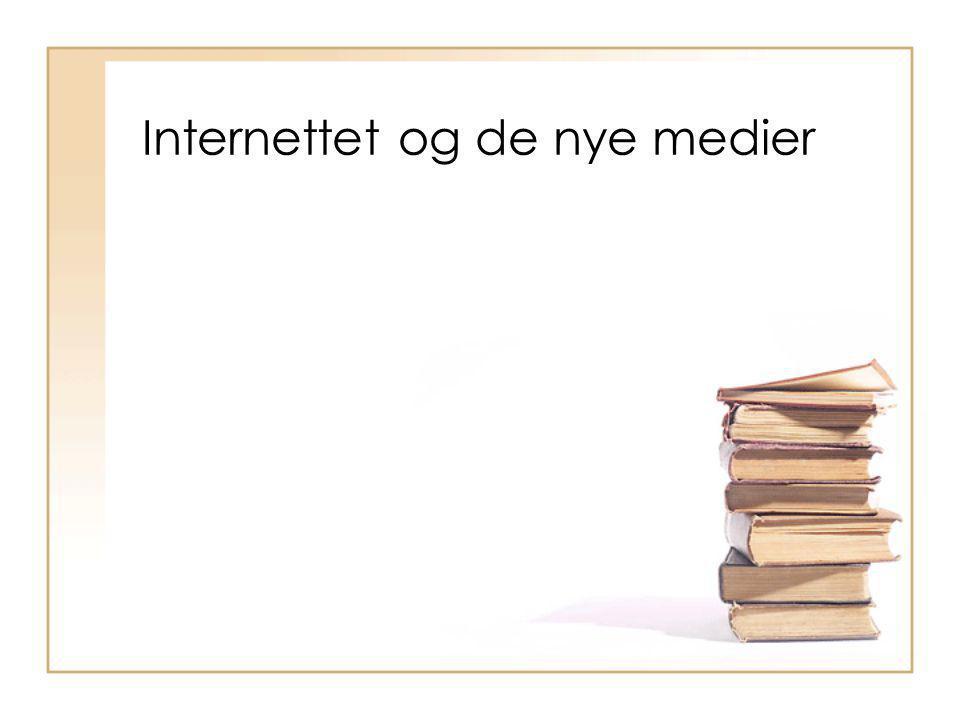 Internettet og de nye medier