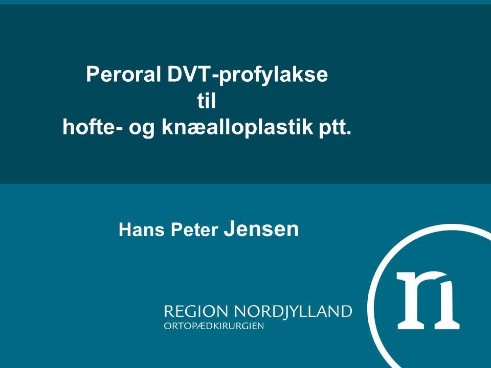Peroral DVT-profylakse til hofte- og knæalloplastik ptt.