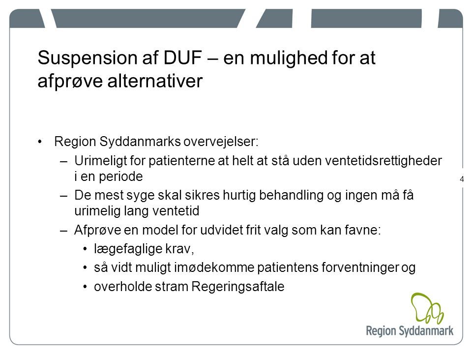 Suspension af DUF – en mulighed for at afprøve alternativer