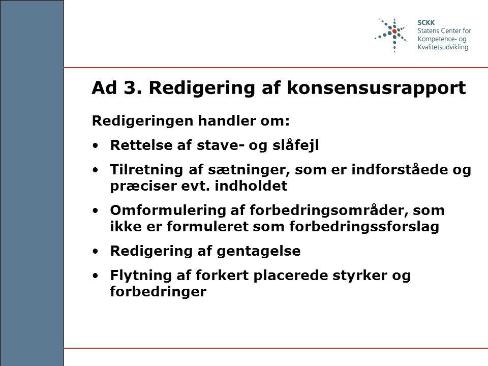 Ad 3. Redigering af konsensusrapport