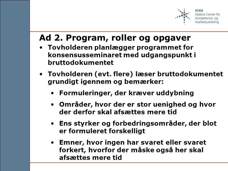 Ad 2. Program, roller og opgaver