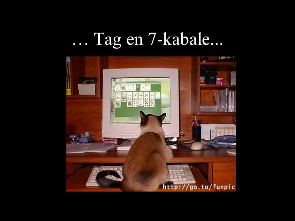 … Tag en 7-kabale...