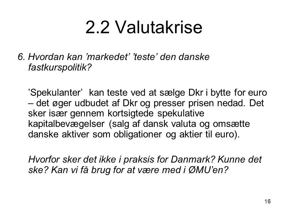 2.2 Valutakrise 6. Hvordan kan 'markedet' 'teste' den danske fastkurspolitik