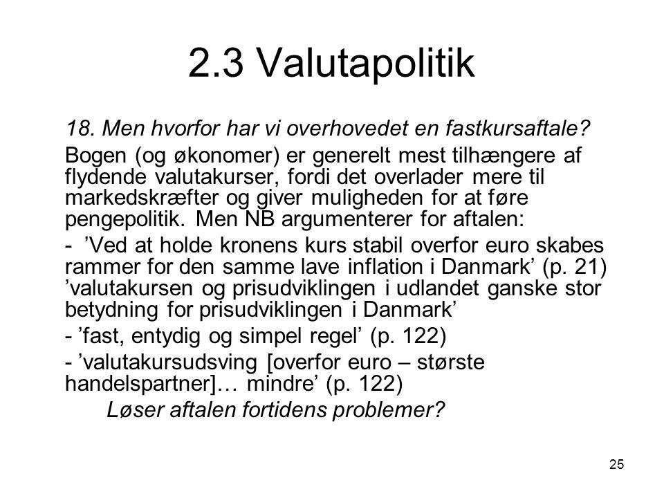 2.3 Valutapolitik 18. Men hvorfor har vi overhovedet en fastkursaftale