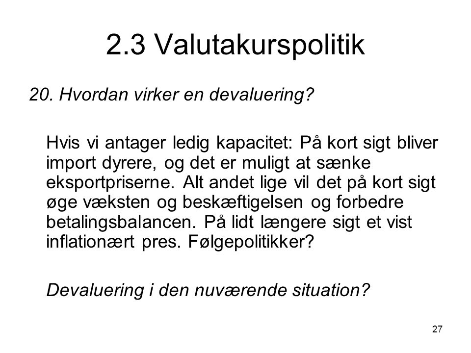 2.3 Valutakurspolitik 20. Hvordan virker en devaluering