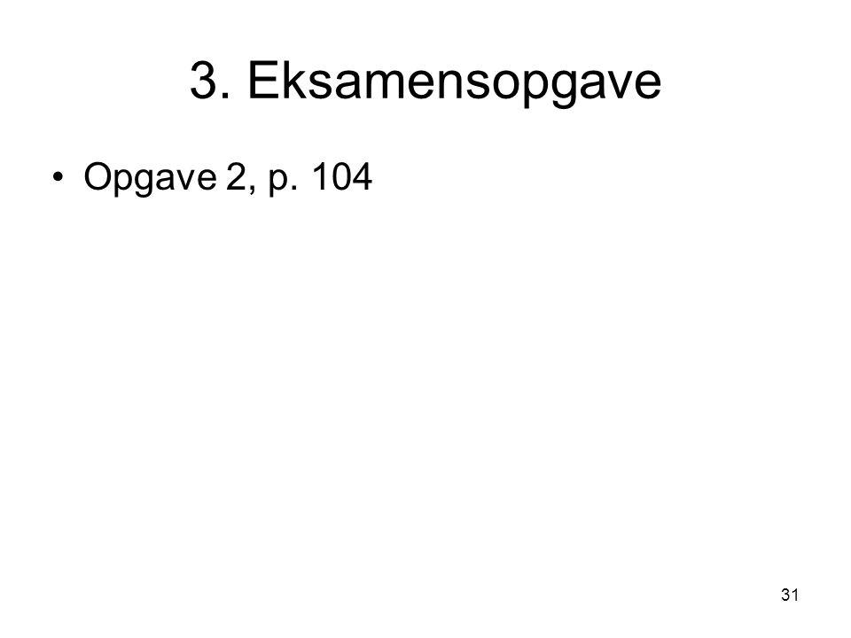 3. Eksamensopgave Opgave 2, p. 104