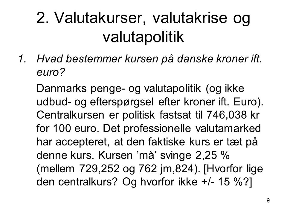 2. Valutakurser, valutakrise og valutapolitik