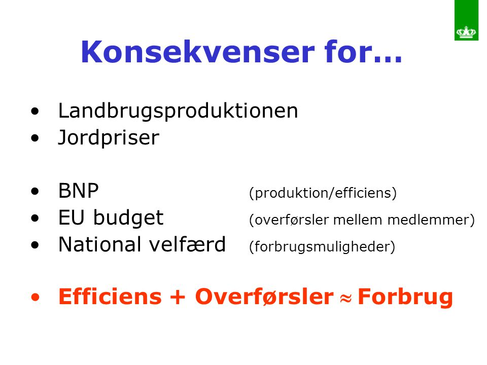 Konsekvenser for… Efficiens + Overførsler  Forbrug