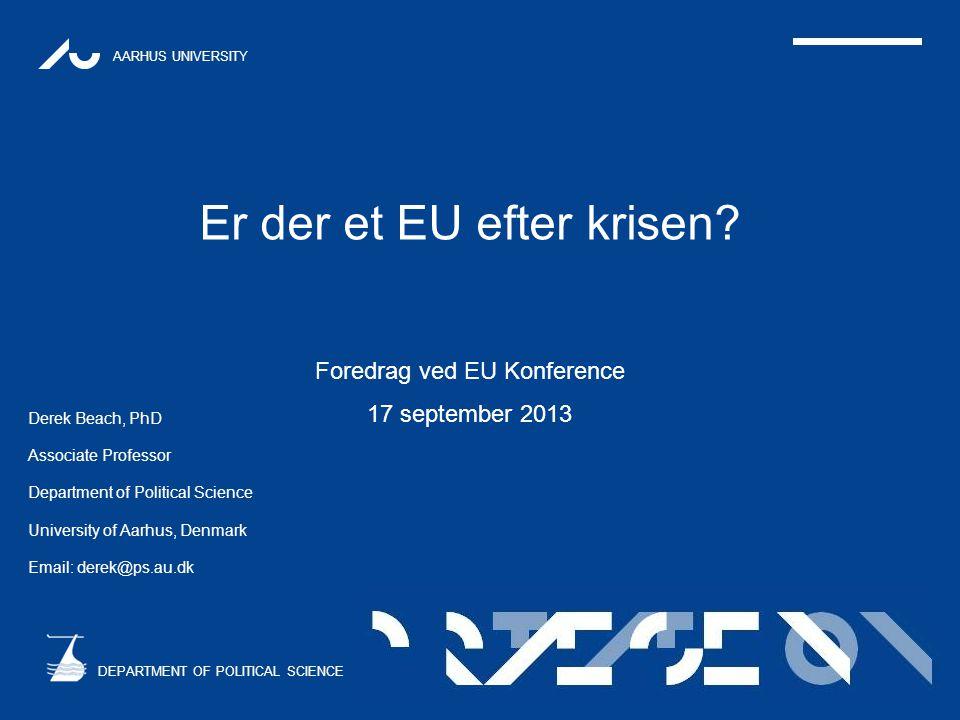 Er der et EU efter krisen Foredrag ved EU Konference 17 september 2013