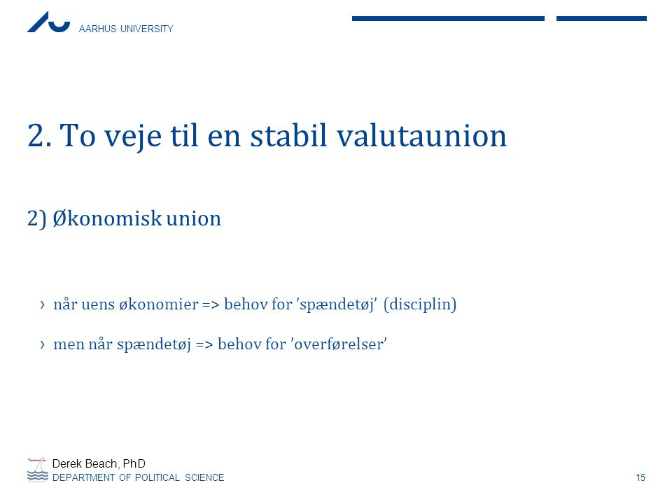2. To veje til en stabil valutaunion