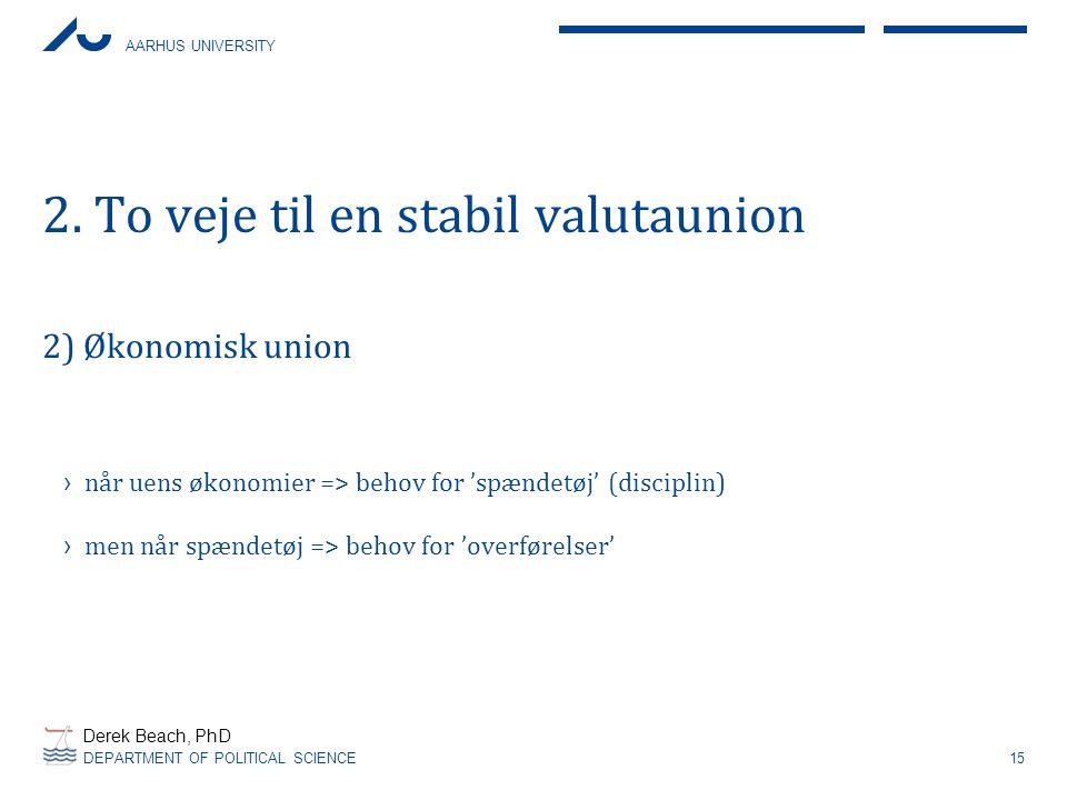 2. To veje til en stabil valutaunion
