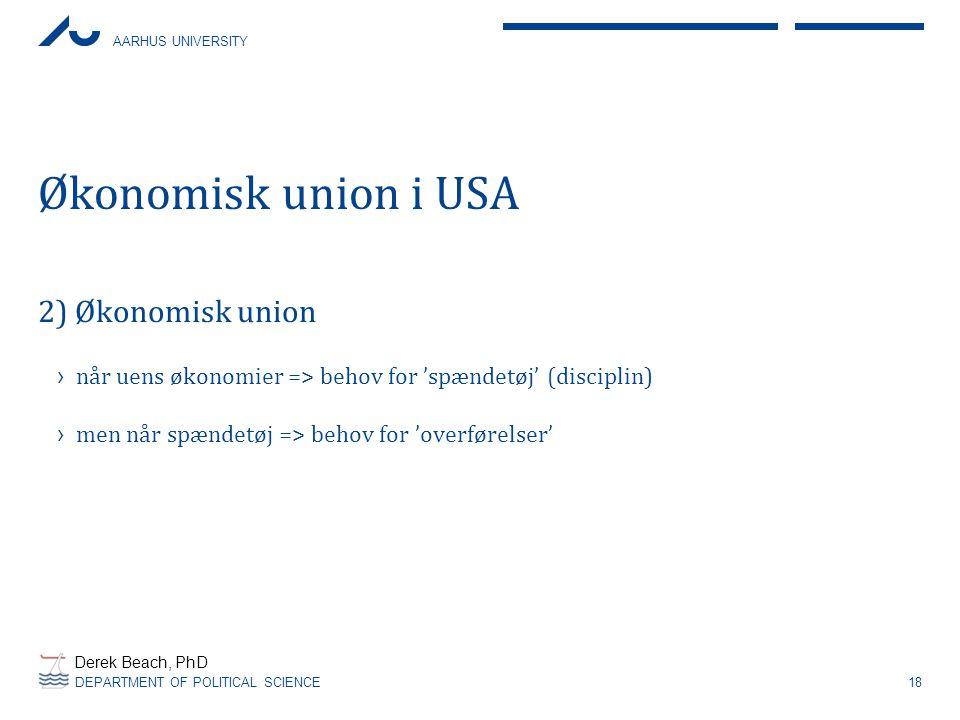 Økonomisk union i USA 2) Økonomisk union
