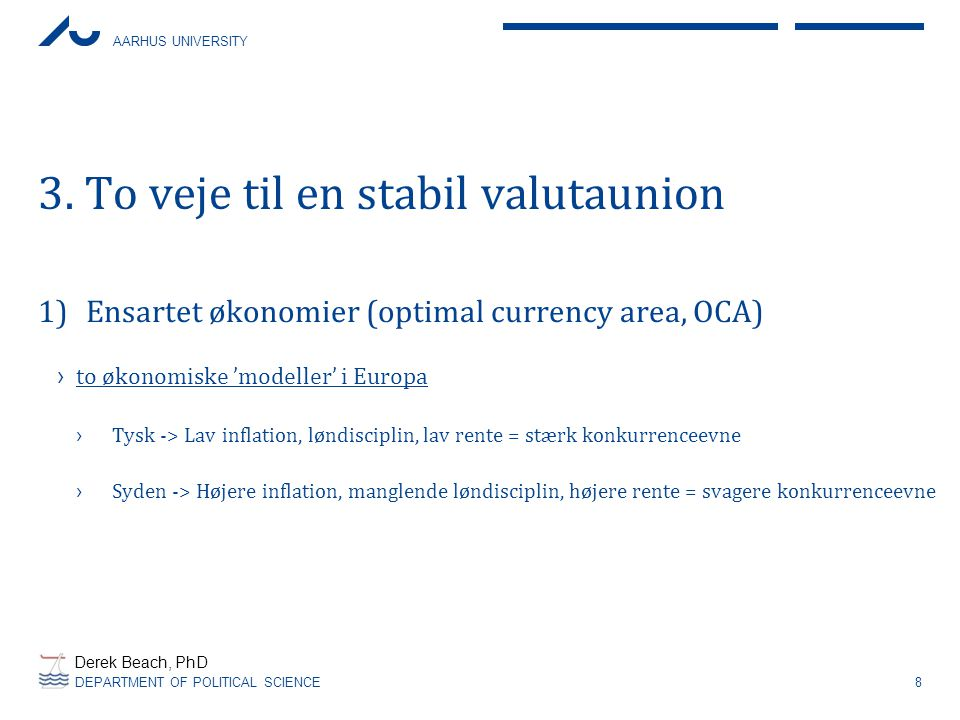 3. To veje til en stabil valutaunion