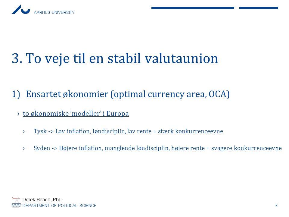3. To veje til en stabil valutaunion