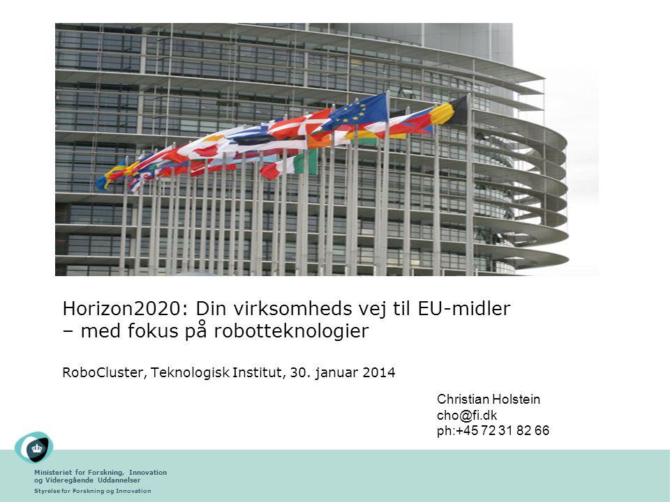 Horizon2020: Din virksomheds vej til EU-midler – med fokus på robotteknologier RoboCluster, Teknologisk Institut, 30. januar 2014