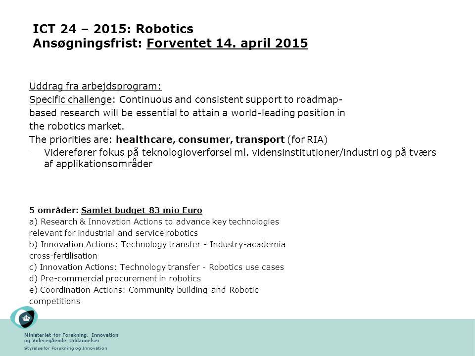 ICT 24 – 2015: Robotics Ansøgningsfrist: Forventet 14. april 2015