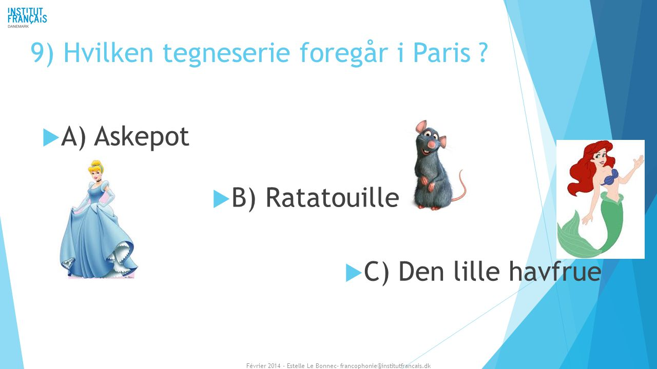 9) Hvilken tegneserie foregår i Paris