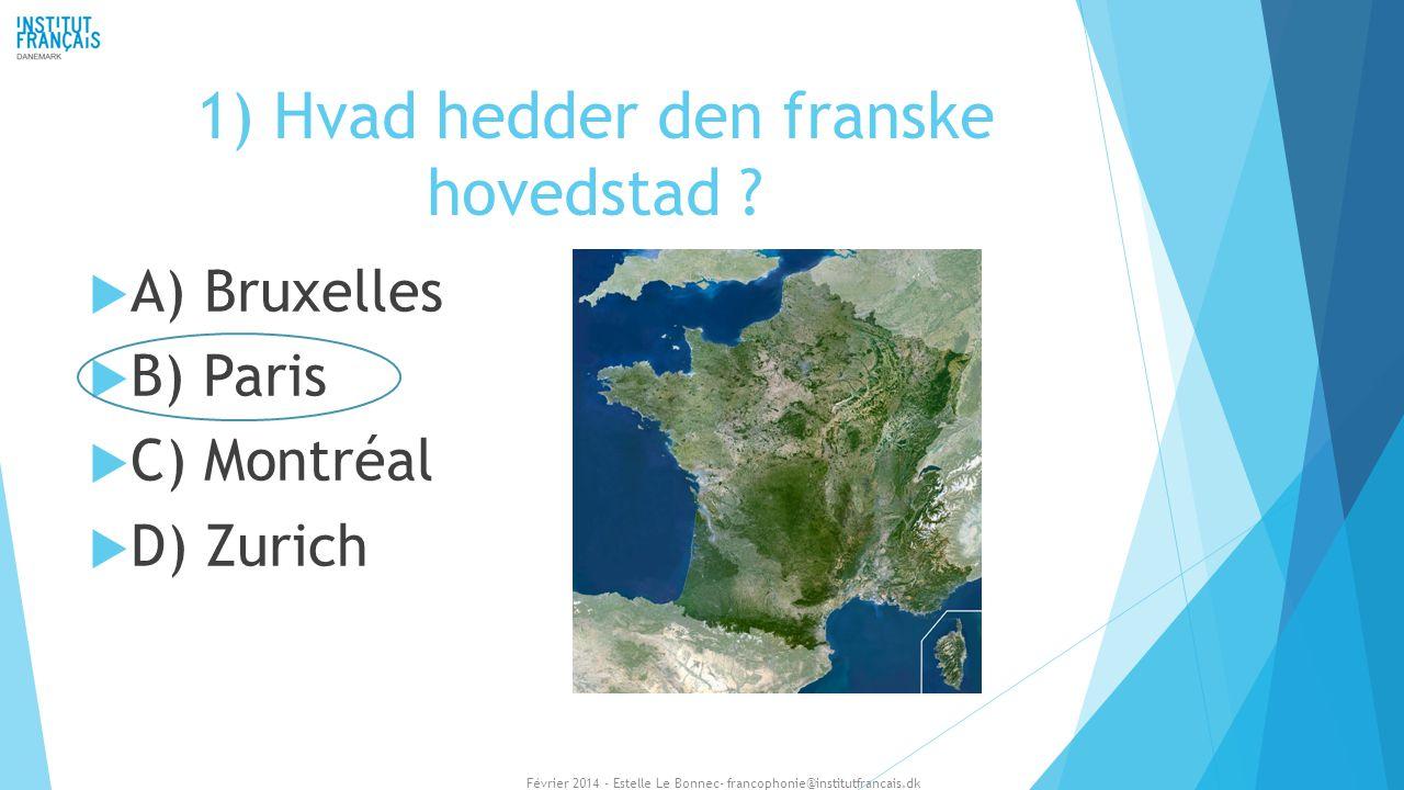 1) Hvad hedder den franske hovedstad
