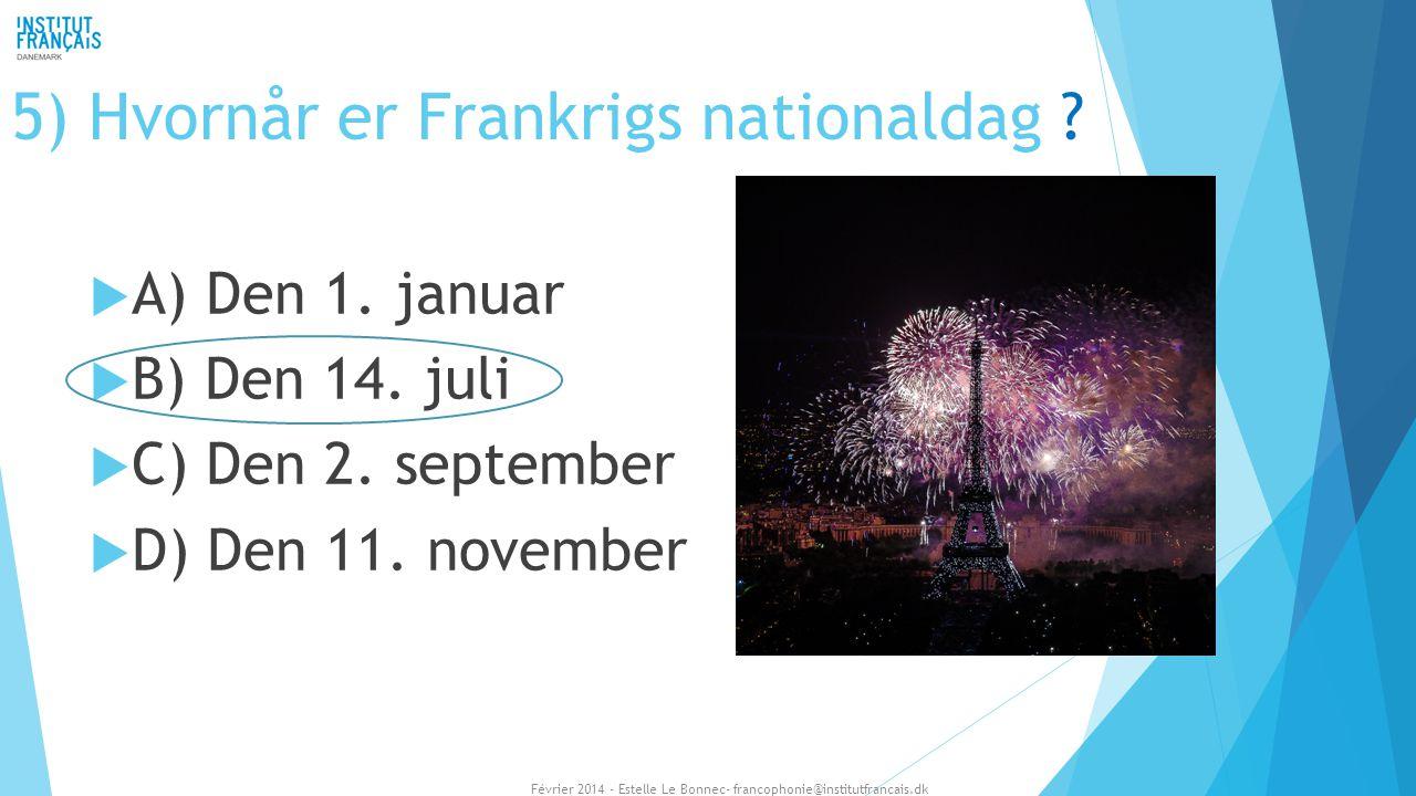 5) Hvornår er Frankrigs nationaldag