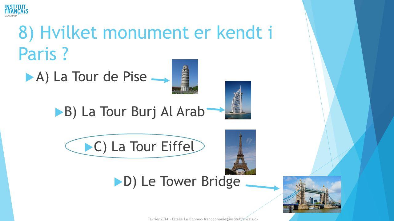 8) Hvilket monument er kendt i Paris
