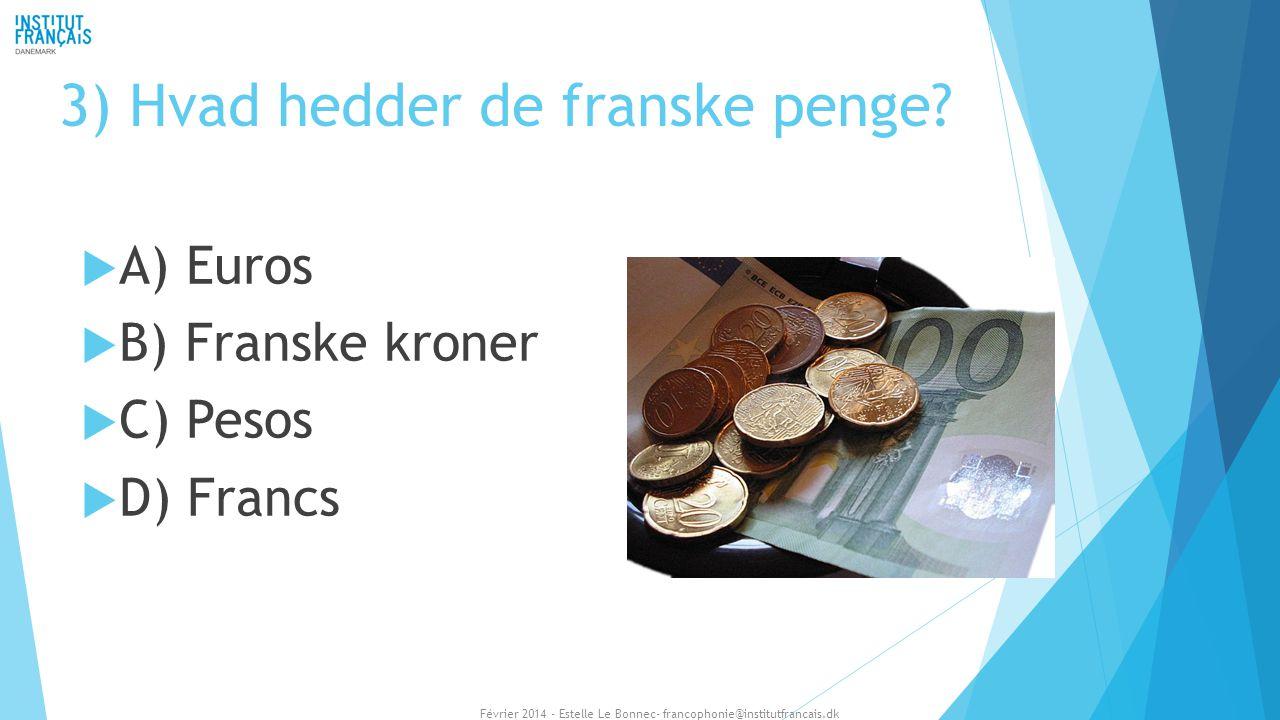 3) Hvad hedder de franske penge