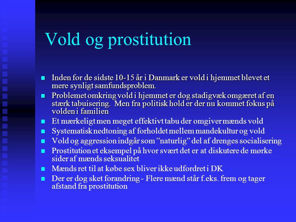 Vold og prostitution Inden for de sidste 10-15 år i Danmark er vold i hjemmet blevet et mere synligt samfundsproblem.
