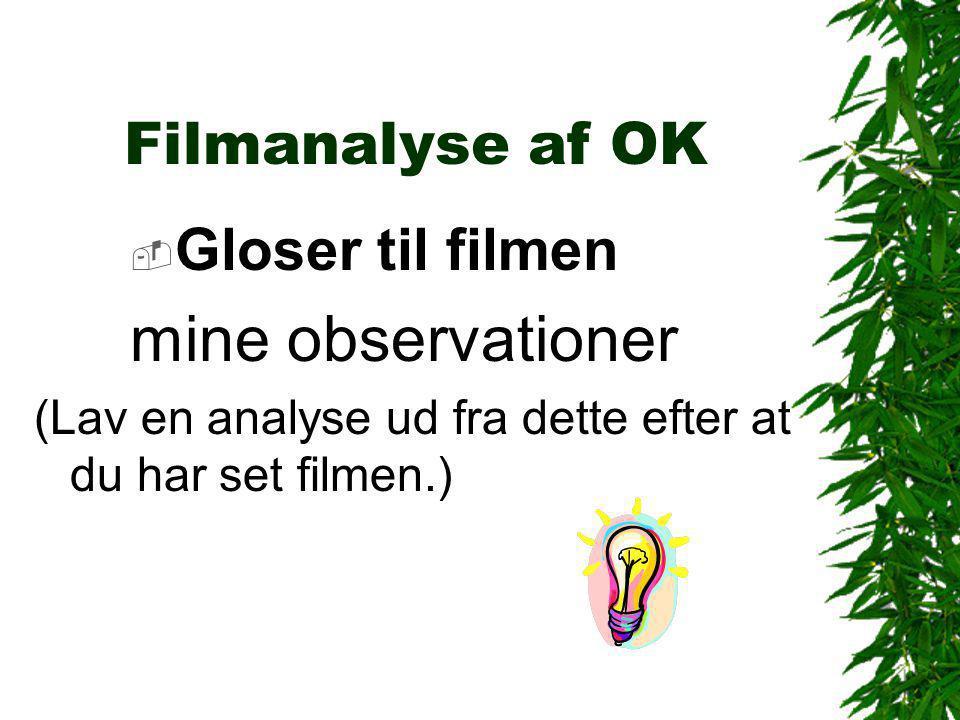 mine observationer Filmanalyse af OK Gloser til filmen