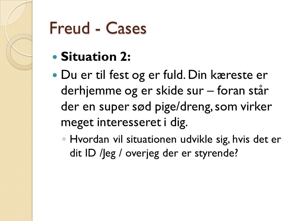 Freud - Cases Situation 2: