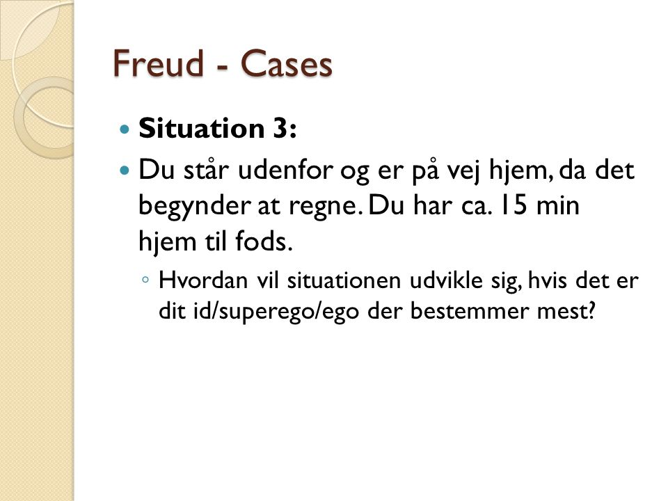 Freud - Cases Situation 3: