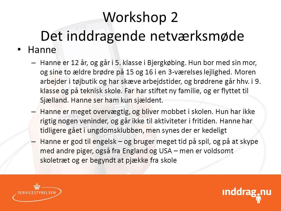 Workshop 2 Det inddragende netværksmøde