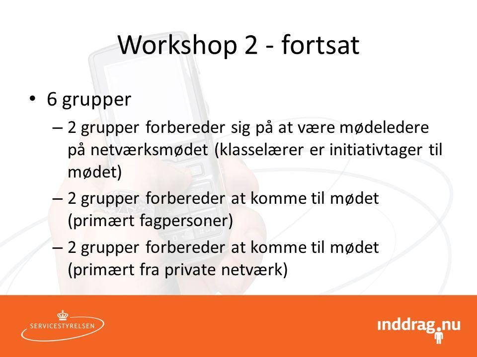 Workshop 2 - fortsat 6 grupper