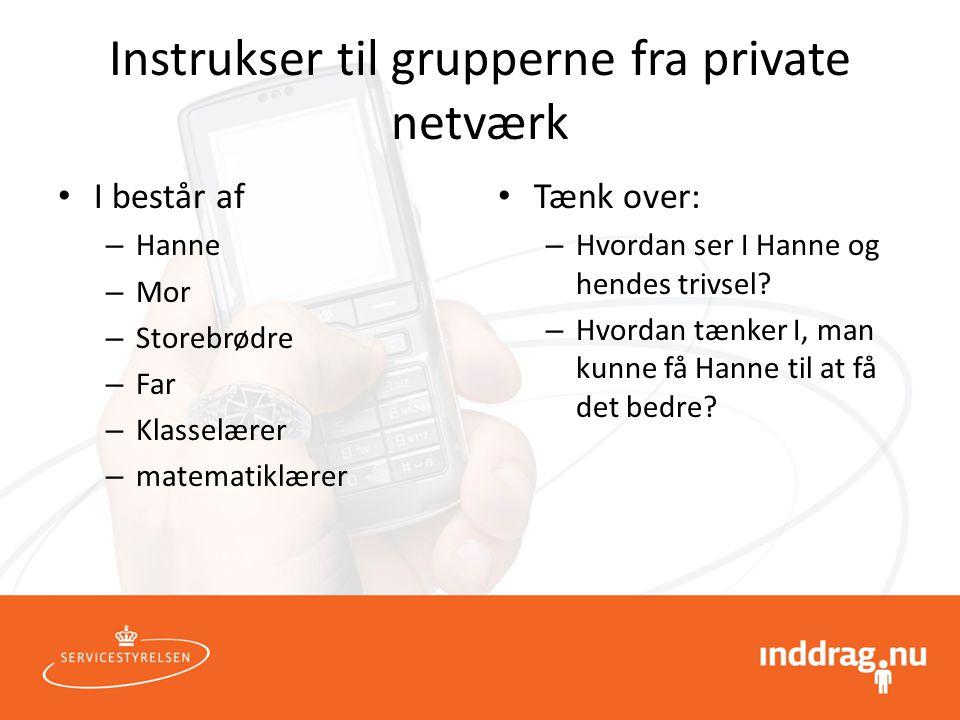 Instrukser til grupperne fra private netværk