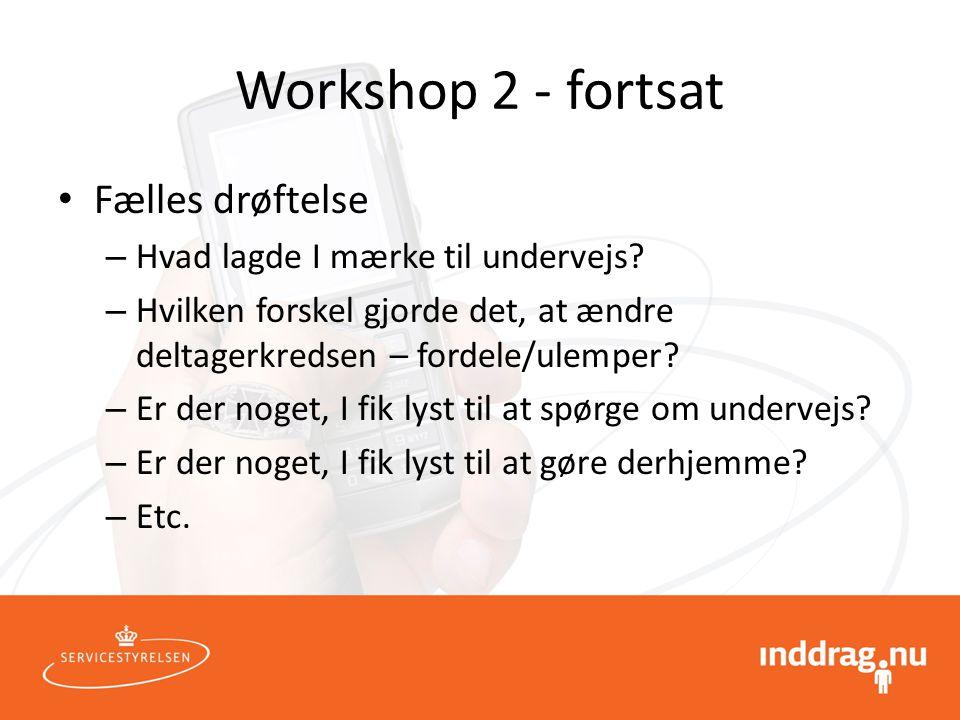 Workshop 2 - fortsat Fælles drøftelse