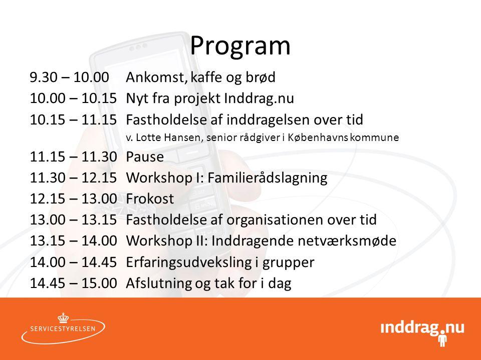 Program 9.30 – 10.00 Ankomst, kaffe og brød