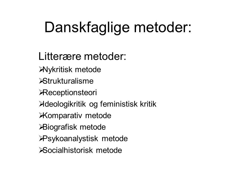 Danskfaglige metoder: