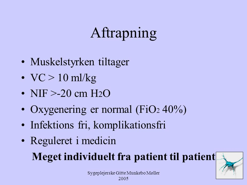 Meget individuelt fra patient til patient
