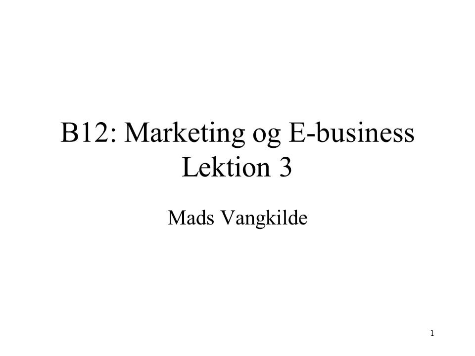 B12: Marketing og E-business Lektion 3