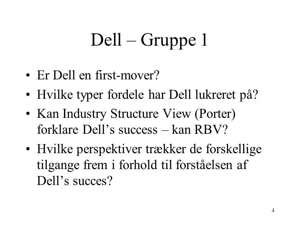 Dell – Gruppe 1 Er Dell en first-mover