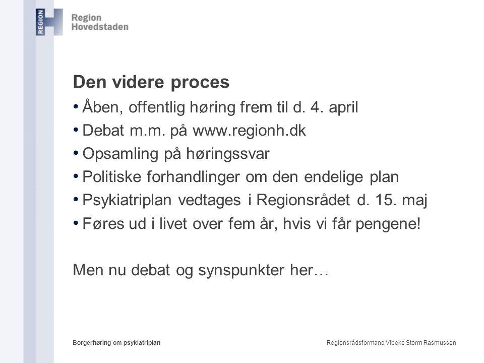 Den videre proces Åben, offentlig høring frem til d. 4. april