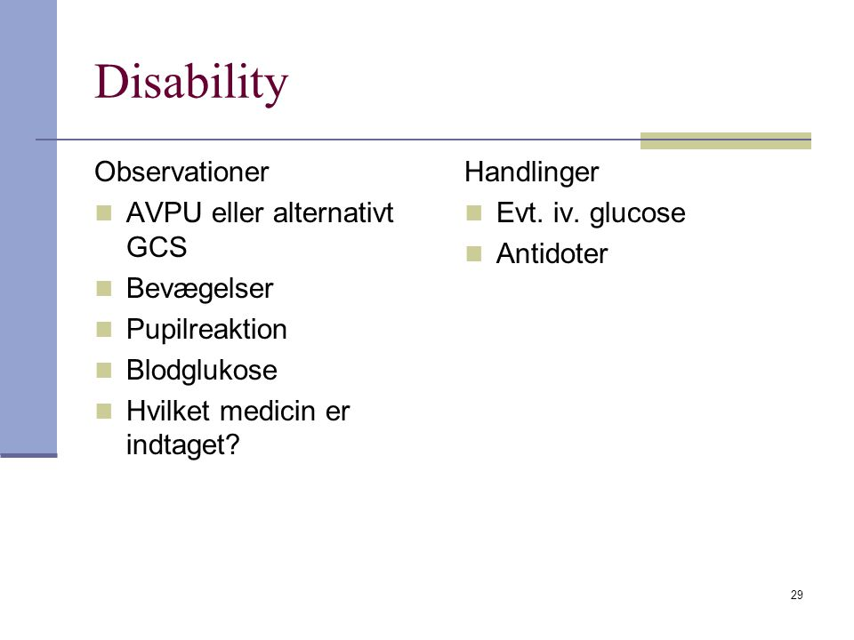 Disability Observationer AVPU eller alternativt GCS Bevægelser