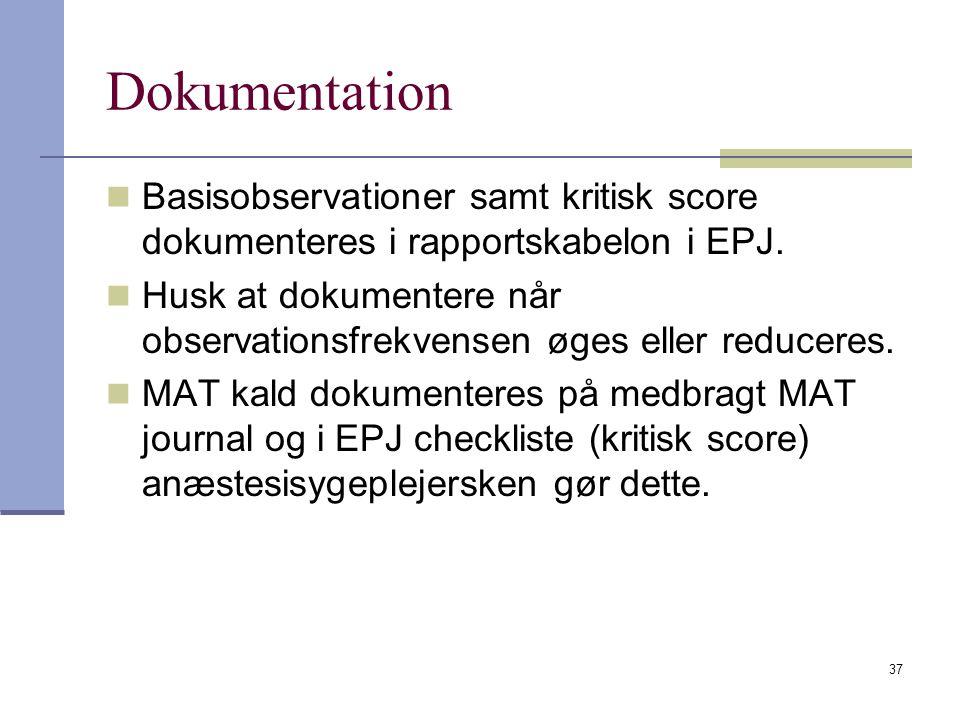 Dokumentation Basisobservationer samt kritisk score dokumenteres i rapportskabelon i EPJ.