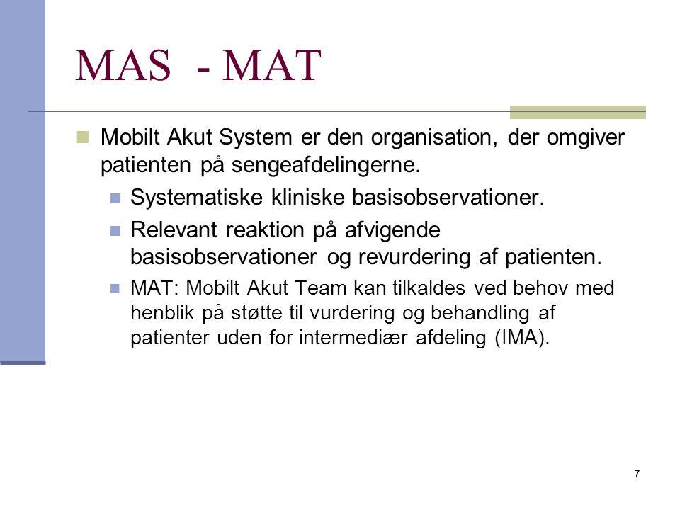 MAS - MAT Mobilt Akut System er den organisation, der omgiver patienten på sengeafdelingerne. Systematiske kliniske basisobservationer.
