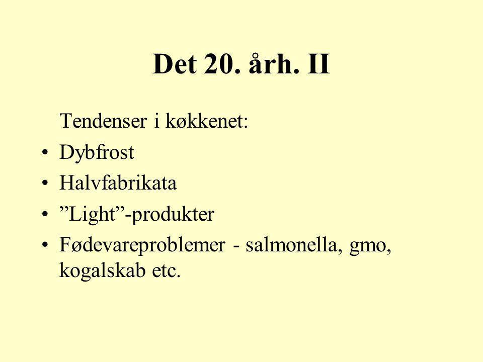 Det 20. årh. II Tendenser i køkkenet: Dybfrost Halvfabrikata