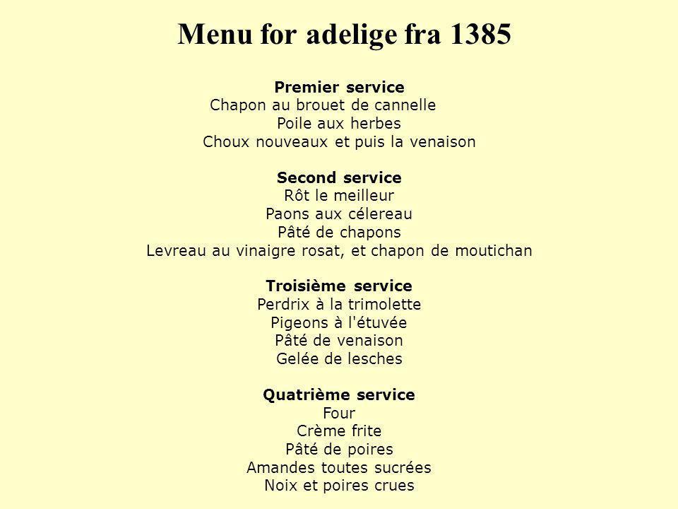 Menu for adelige fra 1385 Premier service Chapon au brouet de cannelle