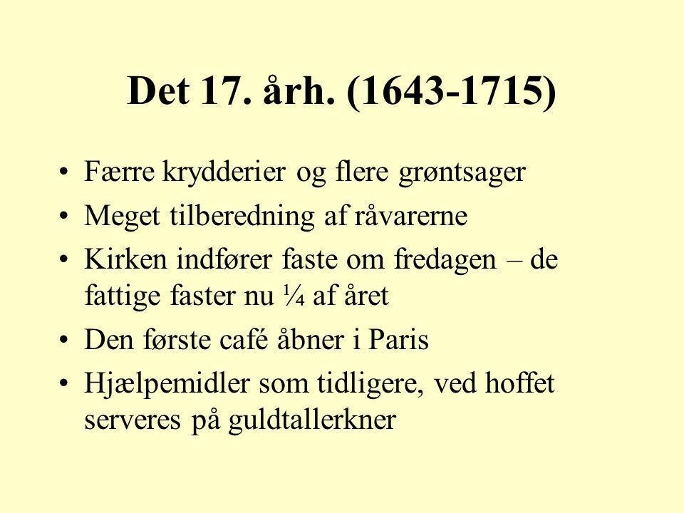 Det 17. årh. (1643-1715) Færre krydderier og flere grøntsager