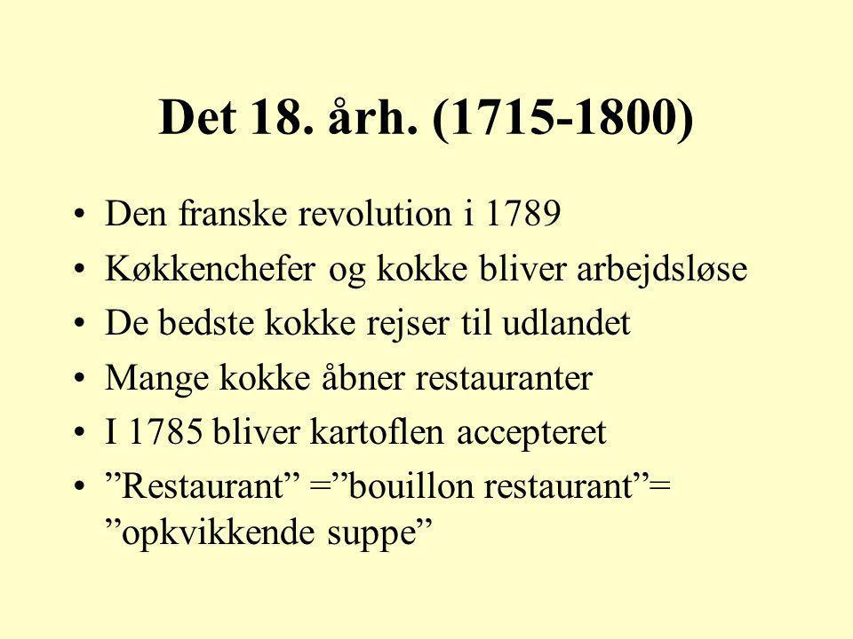 Det 18. årh. (1715-1800) Den franske revolution i 1789