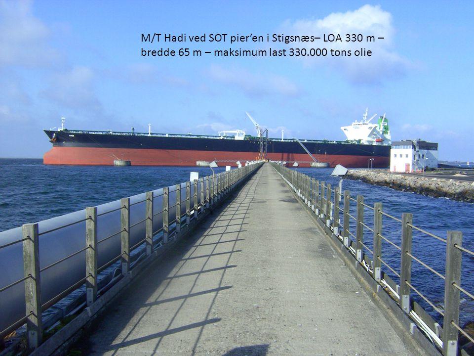 M/T Hadi ved SOT pier'en i Stigsnæs– LOA 330 m – bredde 65 m – maksimum last 330.000 tons olie