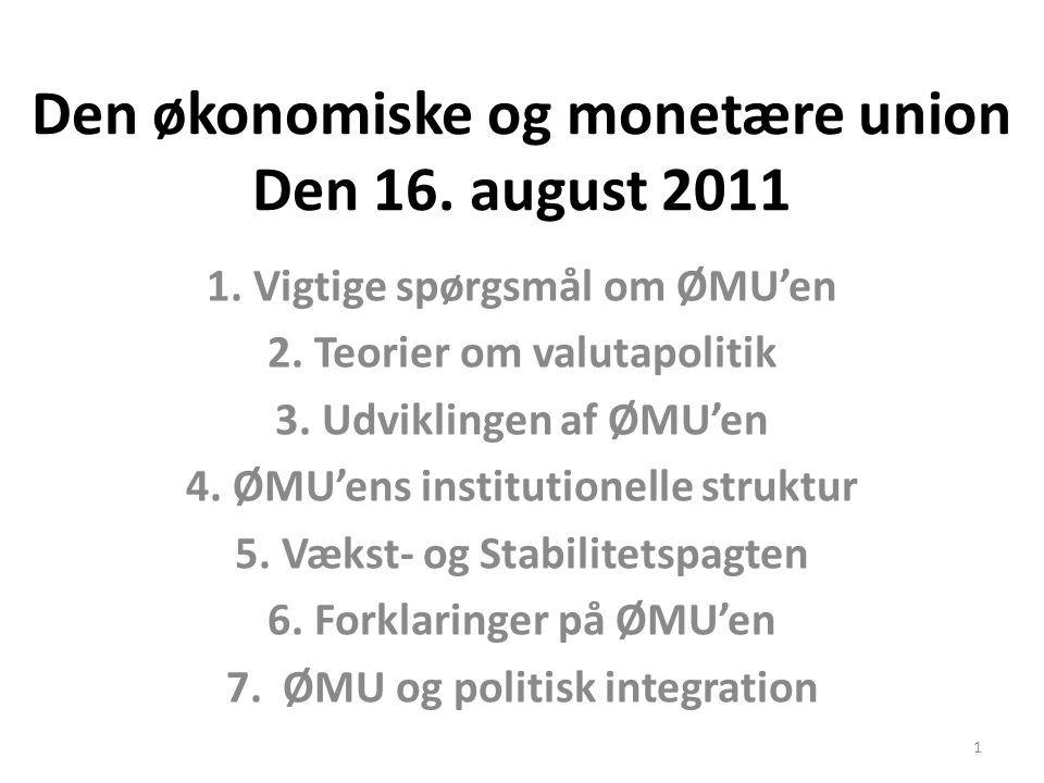 Den økonomiske og monetære union Den 16. august 2011